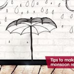Tips to make your home monsoon ready