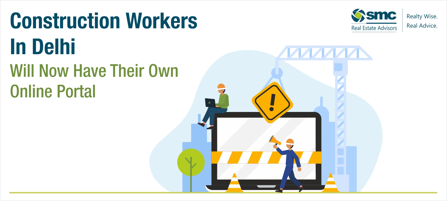 Construction Workers in Delhi Will Now Have Their Own Online Portal