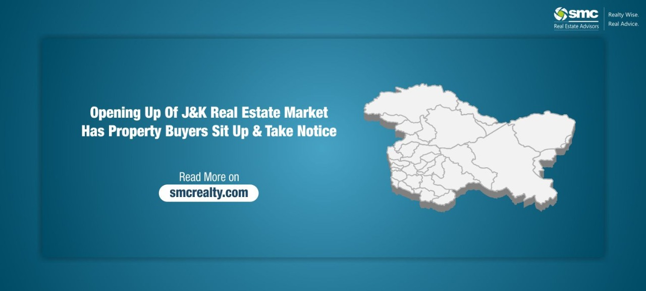 Opening up of J&K Real Estate Market has Property buyers sit up & take notice