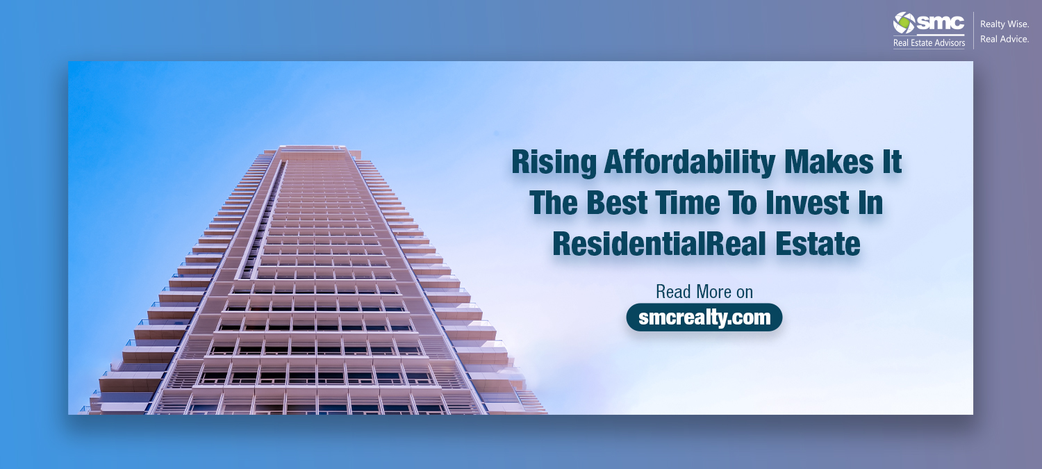 Rising Affordability Makes It The Best Time To Invest In Residential Real Estate