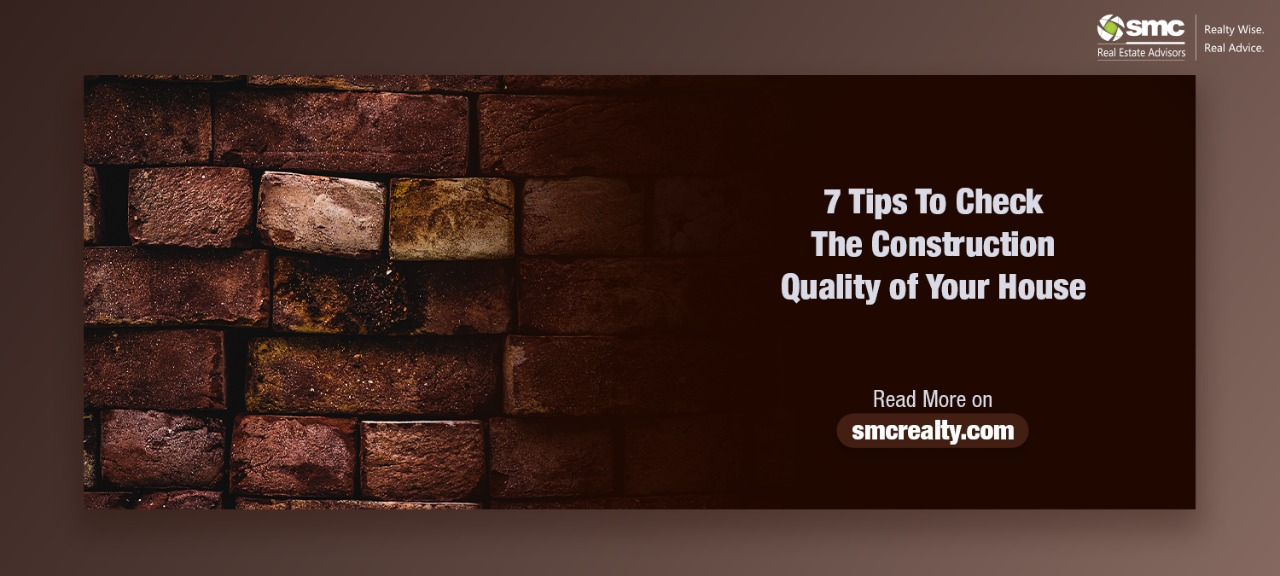 Tips To Check The Construction Quality Of The House