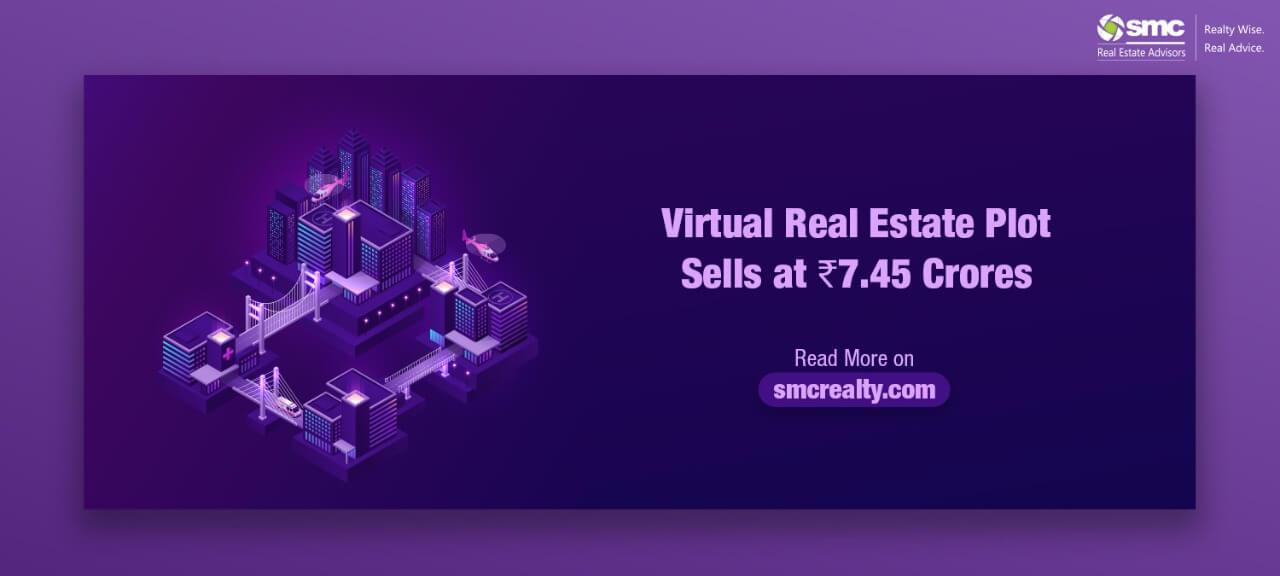 Virtual Real Estate Plot Sells at ₹ 7.45 Crore